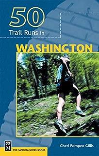 50 Trail Runs in Washington (Trail Running)