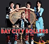 Give A Little Love: The Best Of The Bay City Rollers