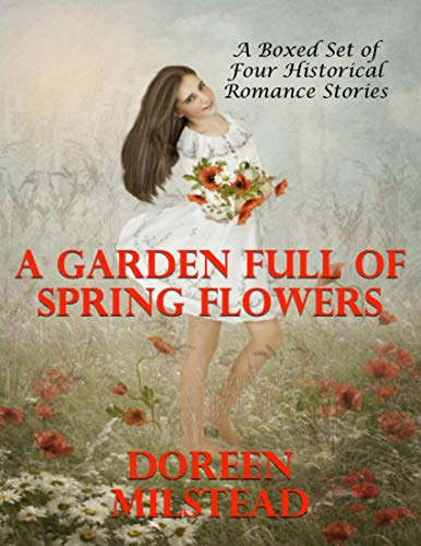A Garden Full of Spring Flowers - A Boxed Set of Four Historical Romance Stories) (English Edition)