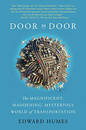 Door to Door: The Magnificent, Maddening, Mysterious World of Transportation (English Edition)