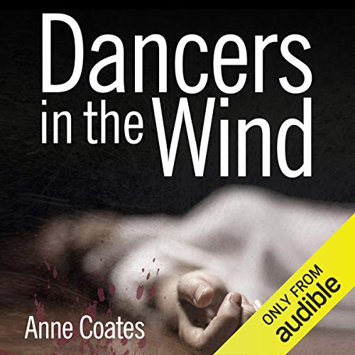 Dancers in the Wind     Hannah Weybridge, Book 1              By:                                                                                                                                 Anne Coates                               Narrated by:                                                                                                                                 Joan Walker                      Length: 6 hrs and 36 mins     1 rating     Overall 3.0
