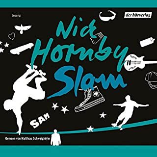 Slam                   Autor:                                                                                                                                 Nick Hornby                               Sprecher:                                                                                                                                 Matthias Schweighöfer                      Spieldauer: 5 Std. und 49 Min.     423 Bewertungen     Gesamt 4,1