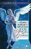 Cómo hablar y escuchar a tu ángel de la guarda (2013)