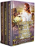 Dangerous Secrets Hidden In The Ranch: A Clean Western Historical Book Collection