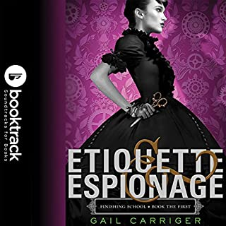 Etiquette & Espionage     Booktrack Edition              By:                                                                                                                                 Gail Carriger                               Narrated by:                                                                                                                                 Moira Quirk                      Length: 8 hrs and 52 mins     27 ratings     Overall 4.6