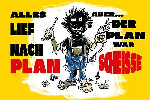 FS Spruch Alles LIEF nach Plan Aber. der Plan war scheiße. Blechschild Schild gewölbt Metal Sign 20 x 30 cm