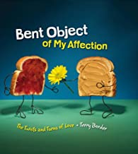 Bent Object of My Affection: The Twists and Turns of Love (English Edition)