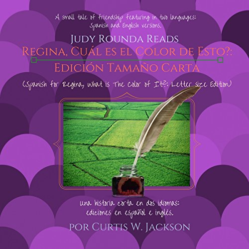Regina, ¿Cuál es el Color de Esto? [Regina, What Is the Color of This?]                   By:                                                                                                                                 Curtis W. Jackson                               Narrated by:                                                                                                                                 Judy Rounda                      Length: 46 mins     Not rated yet     Overall 0.0