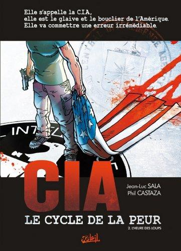 CIA, le cycle de la peur T02 : L'heure des loups