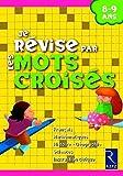 Je révise par les mots croisés - 8-9 ans by Hélène Benait (2009-04-23) - Retz - 23/04/2009