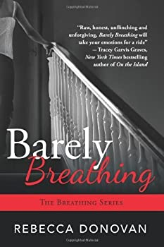 Barely Breathing  The Breathing Series Book 2