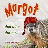 Margot doit aller dormir (Margot, la marmotte commune et sa famille d'écureuils de l'Amérique du Nord t. 3)