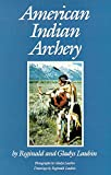 American Indian Archery (Civilization of the American Indian Series)