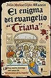El enigma del evangelio 'triana' (el paseo bizzarrro nº 4)