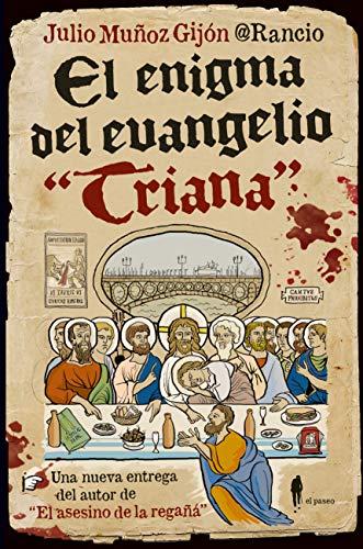 """El enigma del evangelio """"Triana"""" (El Paseo Bizzarrro nº 4)"""
