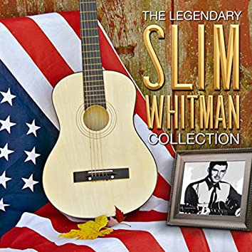 The Legendary Slim Whitman Collection