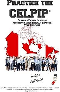 Practice the CELPIP: Canadian English Language  Proficiency Index Program® Practice Test Questions