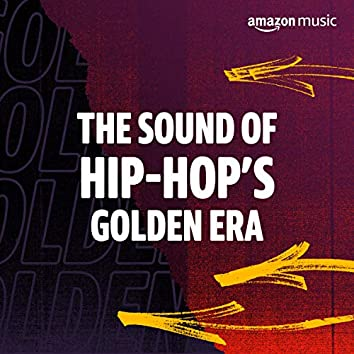 The Golden Age of Hip-Hop