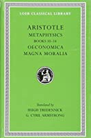 Metaphysics, Volume XVIII: Books 10-14. Oeconomica. Magna Moralia (Notable American Women)