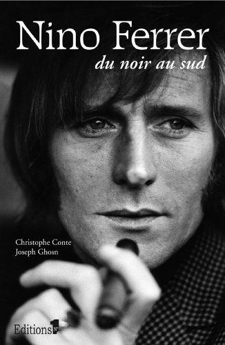 Nino Ferrer : du noir au sud (Editions 1 - Documents/Actualité)