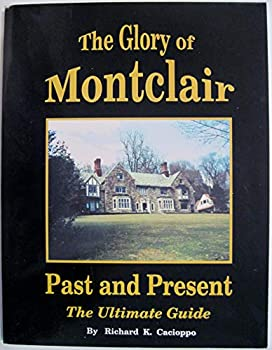 Paperback The Glory of Montclair: Past and Present the Ultimate Guide Book