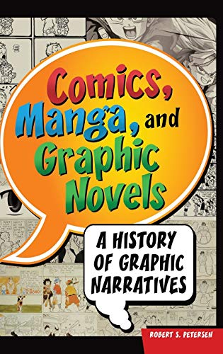 Comics, Manga, and Graphic Novels: A History of Graphic Narratives
