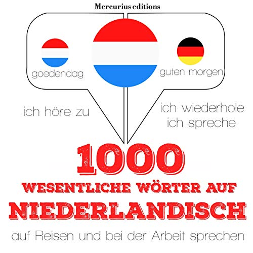1000 wichtige Wörter auf Niederländisch für die Reise und die Arbeit cover art