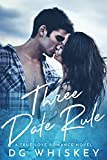 Three Date Rule: A True Love Romance Novel (English Edition)
