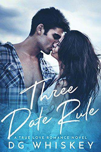 Three Date Rule: A True Love Romance Novel