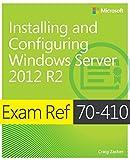 Exam Ref 70-410 Installing and Configuring Windows Server 2012 R2