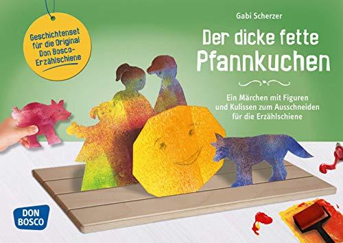 Der dicke fette Pfannkuchen. Ein Märchen mit Figuren und Kulissen zum Ausschneiden für die Erzählschiene (Geschichten und Figuren für die Erzählschiene)