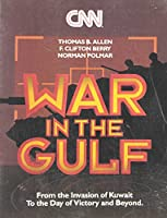 Cnn: War in the Gulf/from the Invasion of Kuwait to the Day of Victory and Beyond