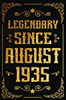 Legendary Since August 1935: Happy Birthday's Gift Ideas 86 Years Old | Notebook Journal Gift For 86 Years Old Men and Women | Birthday Present Ideas for 86 Years Old Men Women | 86th Birthday Gift for Who Born in August 1935, 120 Pages 6''x9''