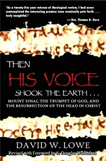 Then His Voice Shook the Earth...: Mount Sinai, the Trumpet of God, and the Resurrection of the Dead in Christ