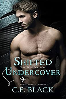 Shifted Undercover (Beta Division Book 1) by [C.E. Black, TJS Literary Editing]