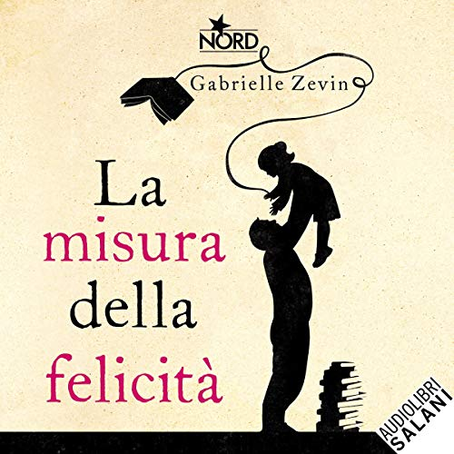 La misura della felicità                   By:                                                                                                                                 Gabrielle Zevin                               Narrated by:                                                                                                                                 Davide Fumagalli                      Length: 5 hrs and 41 mins     Not rated yet     Overall 0.0