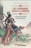 Les guerriers dans la rizière - La grande épopée des Samouraïs