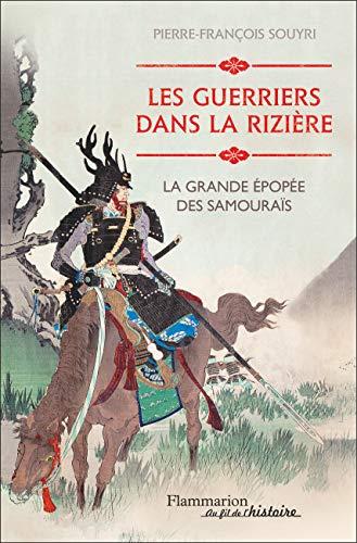 Les guerriers dans la rizière : La grande épopée des Samouraïs