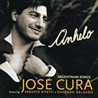 Anhelo: Argentinian Songs by JOSE CURA (1998-11-03)