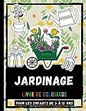 Jardinage Livre De Coloriage Pour Les Enfants De 5 à 12 Ans: Adorable Jardin Dessins Livre De Coloriage Pour Enfants, Fleurs Et Plus Livre De Coloriage