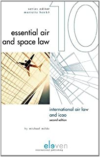 International Air Law and ICAO: Second Edition (Essential Air and Space Law)
