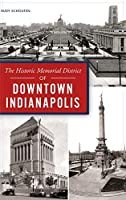 Historic Memorial District of Downtown Indianapolis