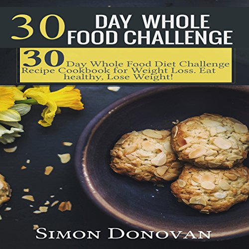 30-Day Whole Food Challenge audiobook cover art
