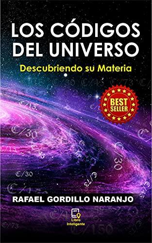 LOS CÓDIGOS DEL UNIVERSO: Descubriendo su Materia