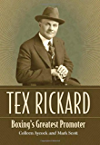 Tex Rickard: Boxing's Greatest Promoter