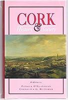Cork: History and Society - Interdisciplinary Essays on the History of an Irish County (The Irish County History & Society Series)