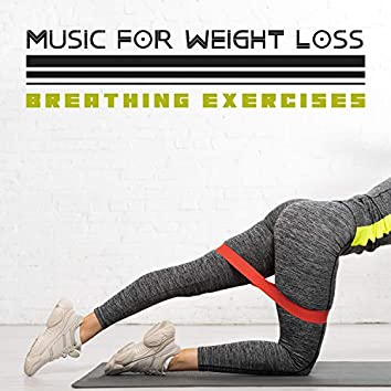Music for Weight Loss: Breathing Exercises