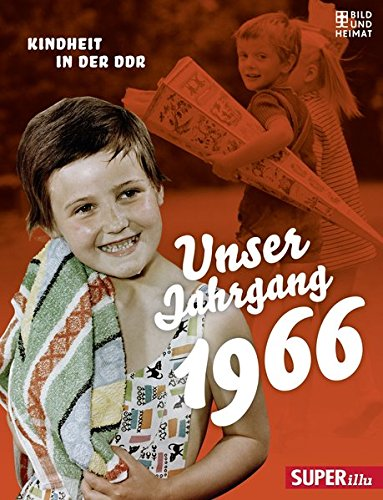 Unser Jahrgang 1966: Kindheit in der DDR