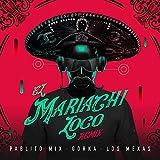 El Mariachi Loco (Remix)