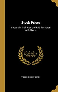 Stock Prices: Factors in Their Rise and Fall, Illustrated with Charts